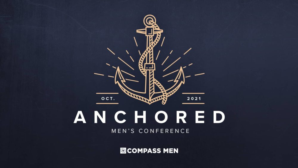 2021 Men's Conference- Anchored